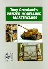 Tony Greenland's Panzer Modelling Masterclass