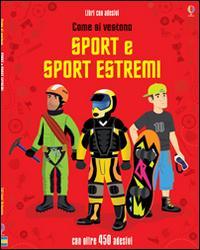 Come si vestono... sport e sport estremi. Con adesivi. Ediz. illustrata