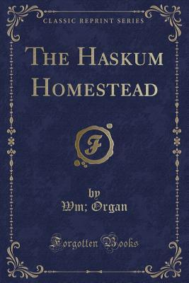 The Haskum Homestead (Classic Reprint)