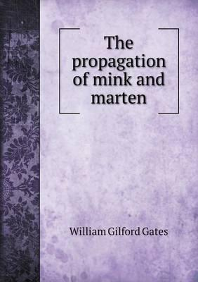 The Propagation of Mink and Marten
