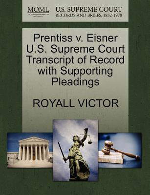Prentiss V. Eisner U.S. Supreme Court Transcript of Record with Supporting Pleadings