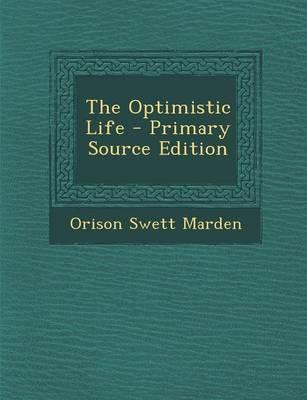 The Optimistic Life - Primary Source Edition