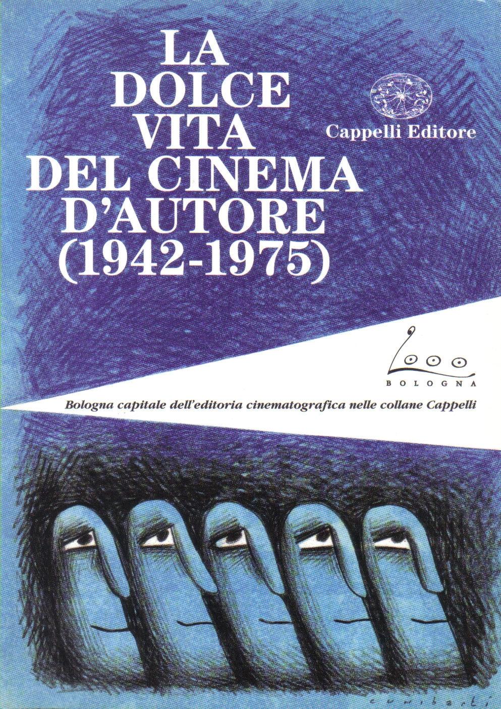 La dolce vita del cinema d'autore (1942-1975)