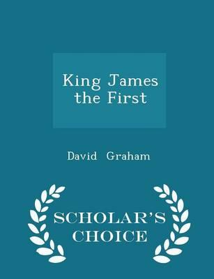 King James the First...