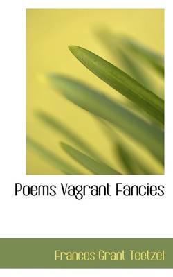 Poems Vagrant Fancie...
