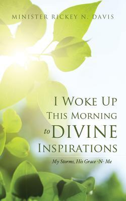 I Woke Up This Morning to Divine Inspirations
