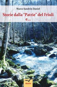 Storie dalla «Patrie» del Friuli e...
