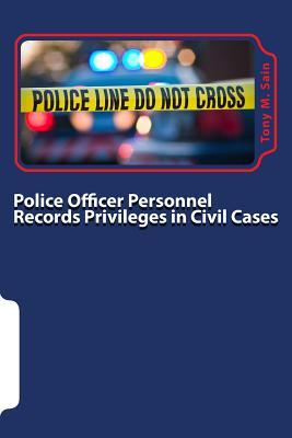 Police Officer Personnel Records Privileges in Civil Cases