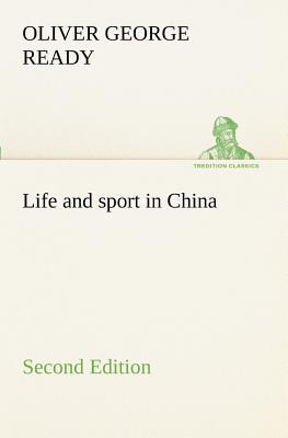 Life and sport in China Second Edition