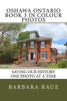 Oshawa Ontario in Colour Photos