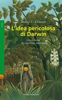 L' idea pericolosa di Darwin