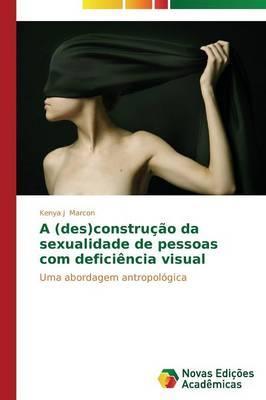 A (des) construção da sexualidade de pessoas com deficiência visual