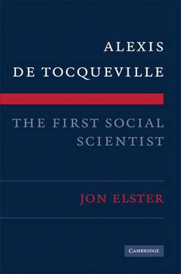 Alexis de Tocqueville, the First Social Scientist