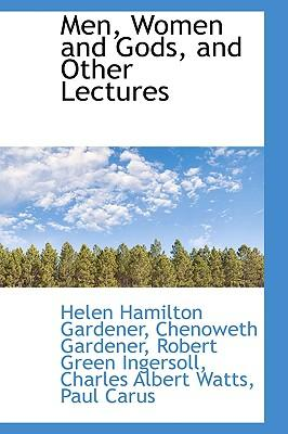 Men, Women and Gods, and Other Lectures