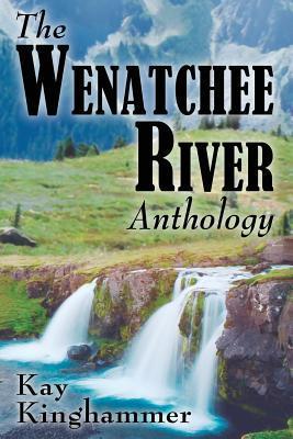 The Wenatchee River, Anthology