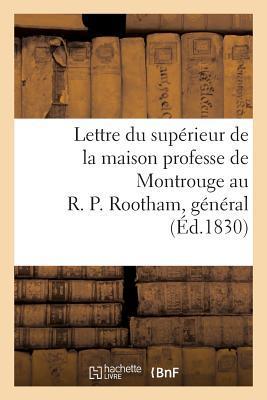 Lettre du Superieur de la Maison Professe de Montrouge au R. P. Rootham, General de la Compagnie