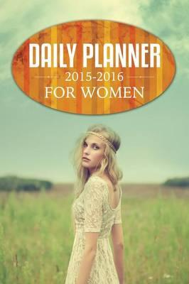 Daily Planner 2015-2016 For Women