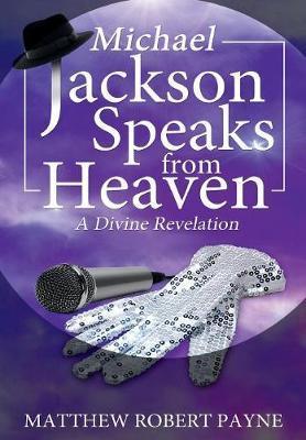 Michael Jackson Speaks from Heaven