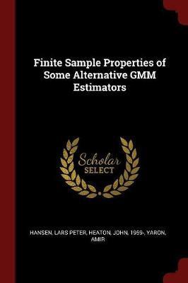 Finite Sample Properties of Some Alternative Gmm Estimators