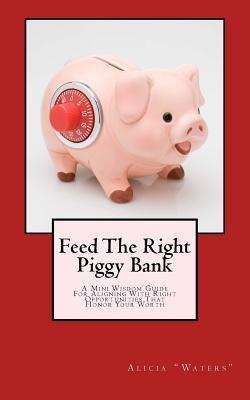 Feed the Right Piggy Bank