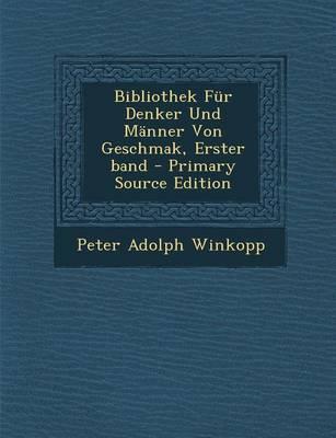 Bibliothek Fur Denker Und Manner Von Geschmak, Erster Band - Primary Source Edition