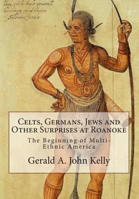 Celts, Germans, Jews and Other Surprises at Roanoke