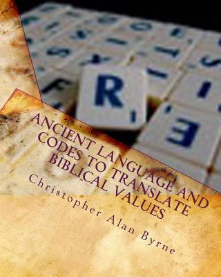 Ancient Language and Codes to Translate Biblical Values