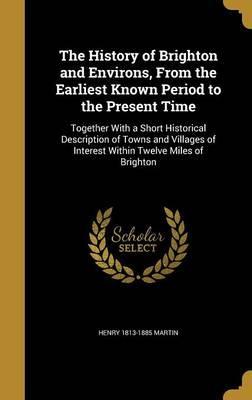 HIST OF BRIGHTON & ENVIRONS FR