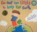 I'm Not Too Little to Help the Earth