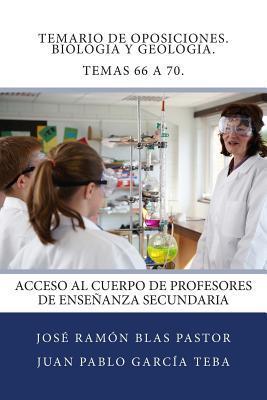 Temario de oposiciones. Biología y Geología. Temas 66 a 70/ Agenda of oppositions. Biology and Geology. Themes 66 to 70
