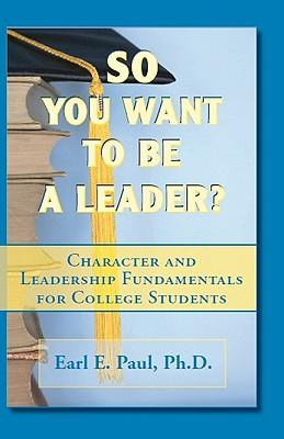 So You Want to Be a Leader?