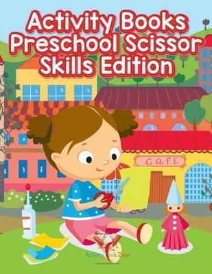 Activity Books Preschool Scissor Skills Edition