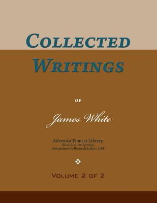 Collected Writings of James White