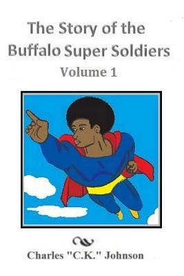 The Story of the Buffalo Super Soldiers
