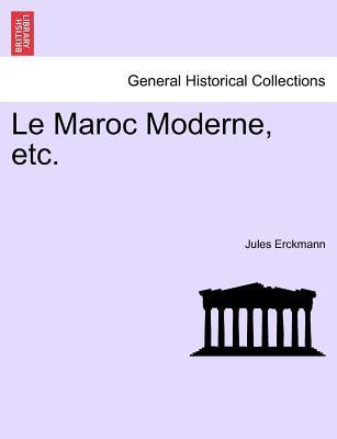 Le Maroc Moderne, et...