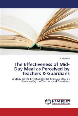 The Effectiveness of Mid-Day Meal as Perceived by Teachers & Guardians