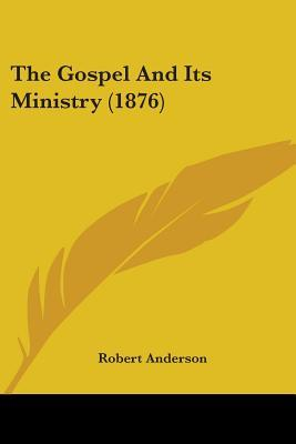 The Gospel and Its Ministry (1876)