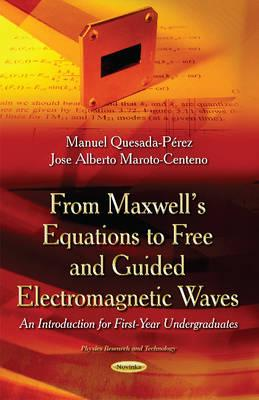 From Maxwell's Equations to Free and Guided Electromagnetic Waves
