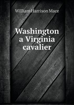 Washington a Virginia Cavalier