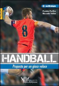 Handball. Proposta per un gioco veloce. Con DVD