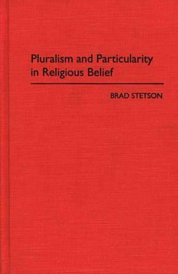 Pluralism and Particularity in Religious Belief