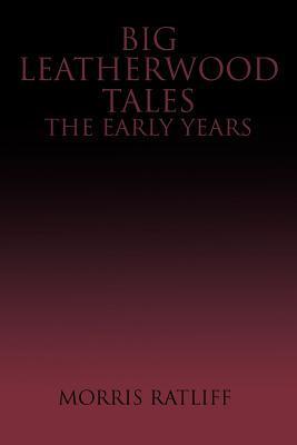 Big Leatherwood Tales