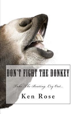 Don't Fight the Donkey