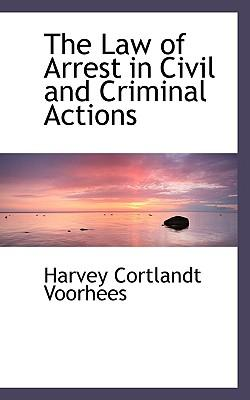 The Law of Arrest in Civil and Criminal Actions