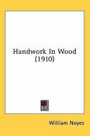 Handwork in Wood (19...