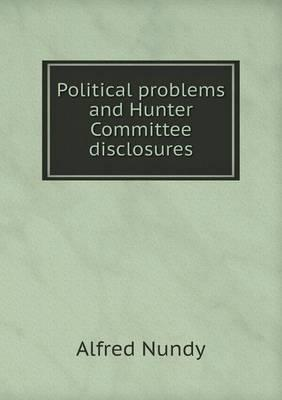 Political Problems and Hunter Committee Disclosures