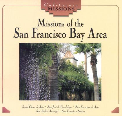 Missions of San Francisco Bay Area