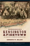 Remembering Kensington & Fishtown