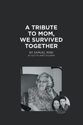 A Tribute to Mom, We Survived Together