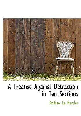 A Treatise Against Detraction in Ten Sections